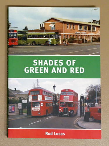 Image for Shades of Green and Red: Some Recollections from a Country Bus Driver and Chiswick Works Engineer