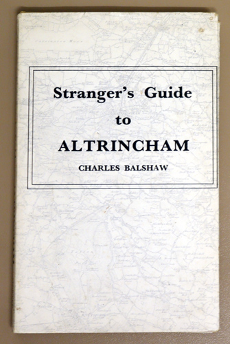 Image for Stranger's Guide and Complete Directory, to Altrincham, Bowdon, Dunham, Timperley, Baguley, Ashley, Hale, and Bollington