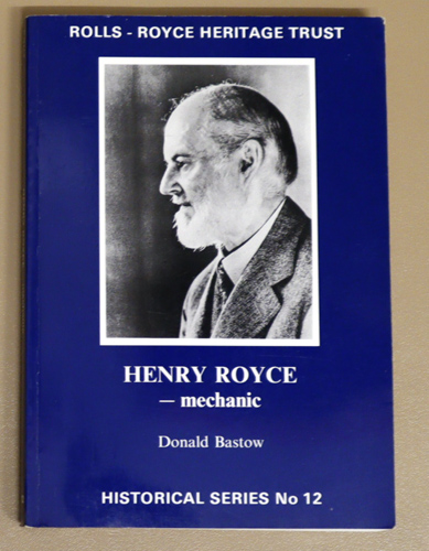 Image for Rolls-Royce Heritage Trust Historical Series No.12: Henry Royce - Mechanic
