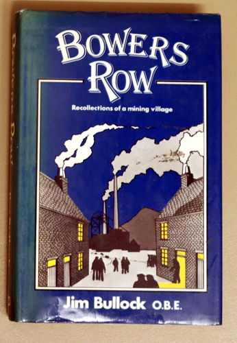 Image for Bowers Row: Recollections of a Mining Village
