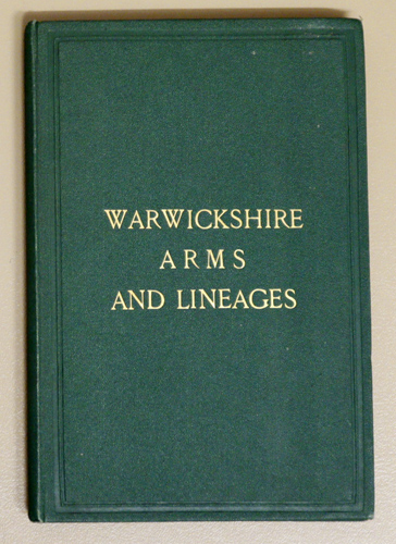 Image for Warwickshire Arms and Lineages: Compiled from The Heralds' Visitations and Ancient MSS..