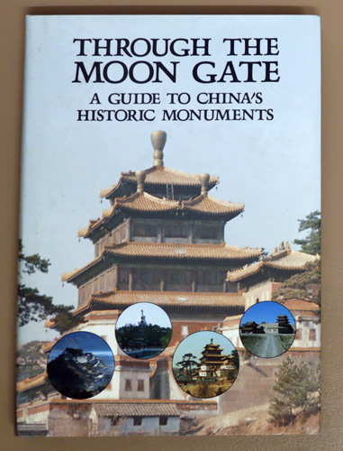 Image for Through the Moon Gate: A Guide to China's Historic Monuments
