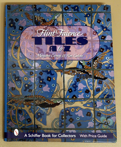 Image for Flint Faience Tiles A to Z. A Schiffer Book for Collectors. With Price Guide