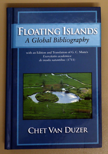 Image for Floating Islands: A Global Bibliography. With an Edition and Translation of GC Munz's 'Exercitatio Academica De Insulis Natantibus' (1711)