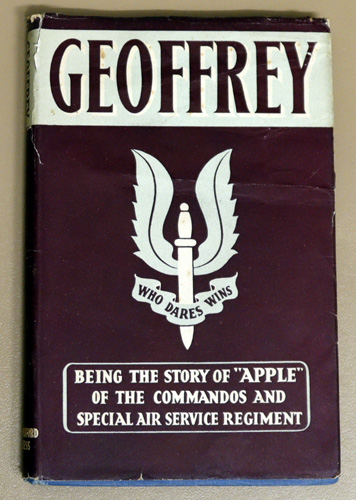 Image for Geoffrey: Major John Geoffrey Appleyard D.S.O., M.C., And Bar, M.A.. Being the Story of 'Apple' of the Commandos and Special Air Service Regiment