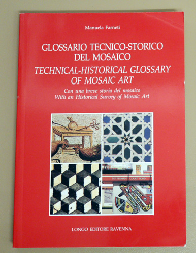 Image for Glossario Tecnico-Storico del Mosaico. Con Una Breve Storia del Mosaico. Technical-Historical Glossary of Mosaic Art. With an Historical Survey of Mosaic Art