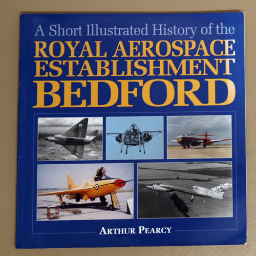 Image for A Short Illustrated History of the Royal Aircraft Establishment Bedford