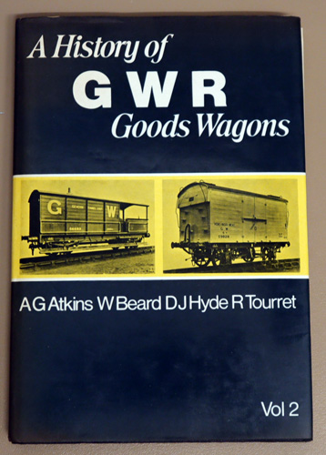 Image for A History of GWR (Great Western Railway) Goods Wagons Volume 2: Wagon Types in Detail