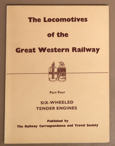 Image for The Locomotives of the Great Western Railway: Part Four: Six-wheeled Tender Engines