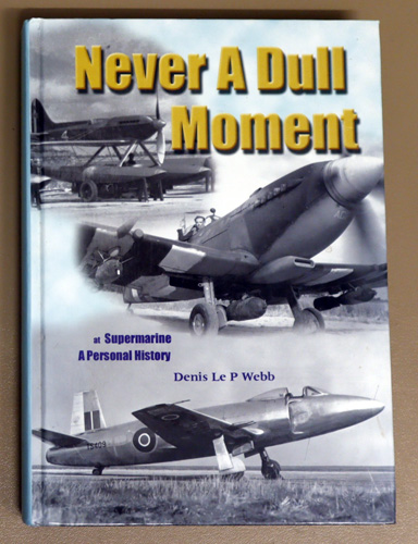 Image for Never a Dull Moment at Supermarine : A Personal History