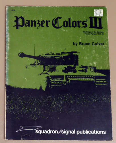 Image for Panzer Colors (Colours) III: Markings of the German Army Panzer Forces 1939 - 1945