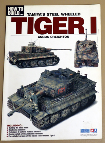 Image for How to Build... Tamiya's Steel Wheeled Tiger I. Including Building the Basic Model; Weathering Explained; Techniques to Achieve Realistic Zimmerit; Concise Details of the Production Variations; Five Detailed Versions of the Classic Steel Wheeled Tiger I