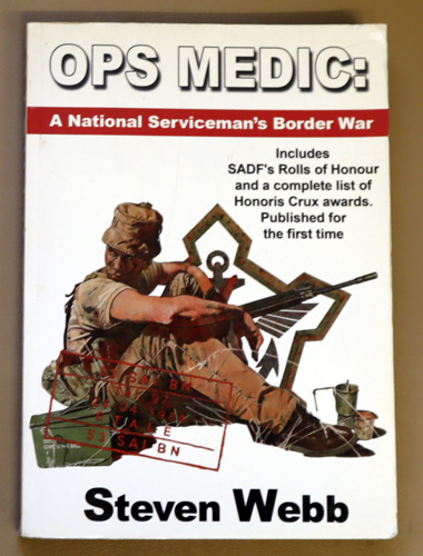 Image for Ops Medic: A National Serviceman's Border War. Includes SADF's Roll of Honour and a Complete List of Honoris Crux Awards.