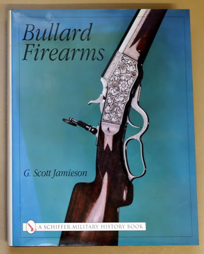 Image for Bullard Firearms (Schiffer Military History)