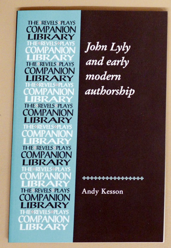 Image for John Lyly and Early Modern Authorship (Revels Plays Companion Library)