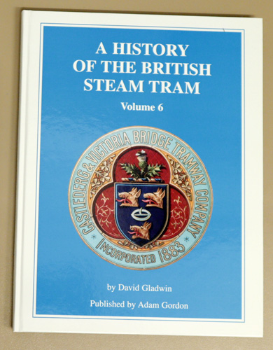 Image for A History of the British Steam Tram Volume 6 (VI, Six)