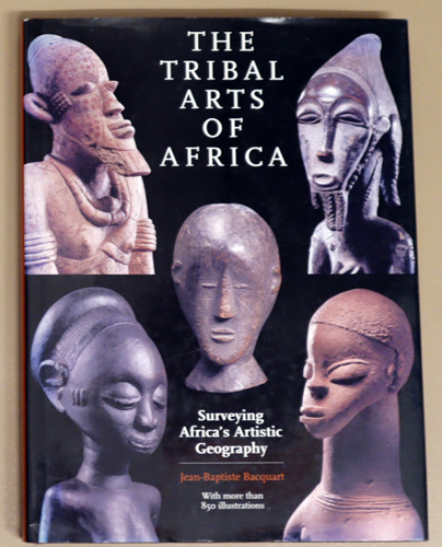 Image for The Tribal Arts of Africa: Surveying Africa's Artistic Geography