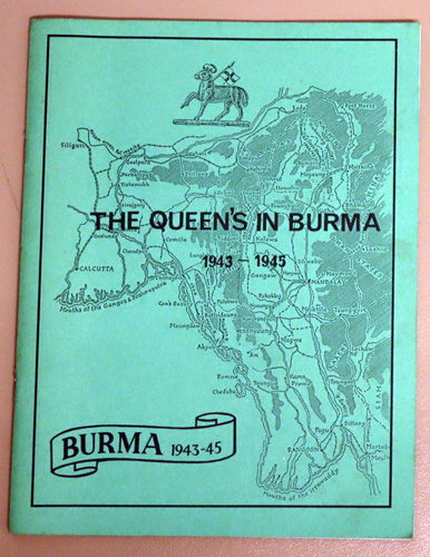 Image for The Queen's in Burma 1943 - 1945: Operations of the 1st and 2nd Battalions The Queen's Royal Regiment in Burma During World War Two