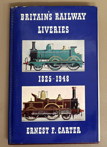 Image for Britain's Railway Liveries. Colours, Crests and Linings 1825 - 1948