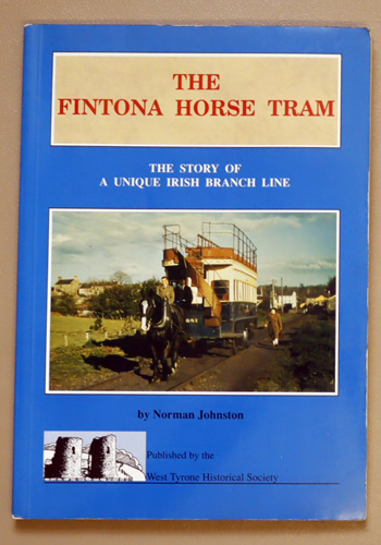 Image for The Fintona Horse Tram: The Story of a Unique Irish Branch Line