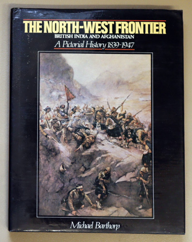 Image for The North-West Frontier: British India and Afghanistan - A Pictorial History 1839 - 1947