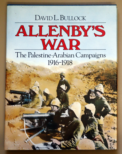 Image for Allenby's War: The Palestine-Arabian Campaigns, 1916 - 1918