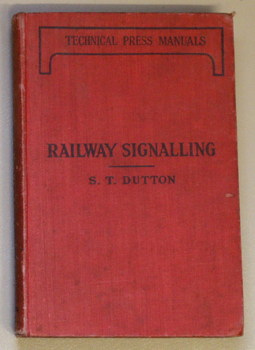 Image for Railway Signalling Theory and Practice. A Practical Manual for Engineers, Transportation Officers and Students