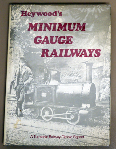 Image for Minimum Gauge Railways: Their Application, Construction and Working. Being an Account of the Origin and Evolution of the 15 in. Gauge Line at Duffield Bank, Near Derby; Also of the Installation of a Similar Line at Eaton Hall, Near Chester.