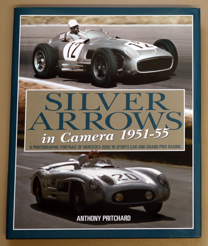 Image for Silver Arrows in Camera, 1951-55: A Photographic Portrait of Mercedes-Benz in Sports Car and Grand Prix Racing