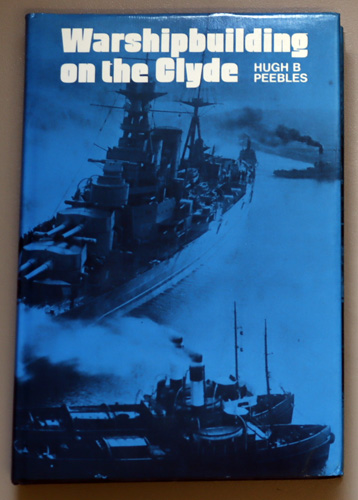 Image for Warshipbuilding on the Clyde: Naval Orders and the Prosperity of the Clyde Shipbuilding Industry, 1889 - 1939