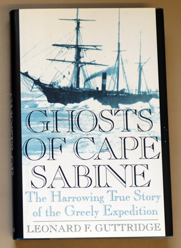Image for Ghosts of Cape Sabine: The Harrowing True Story of the Greely Expedition