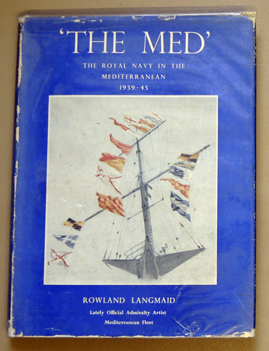 Image for 'The Med': The Royal Navy in the Mediterranean 1939 - 45
