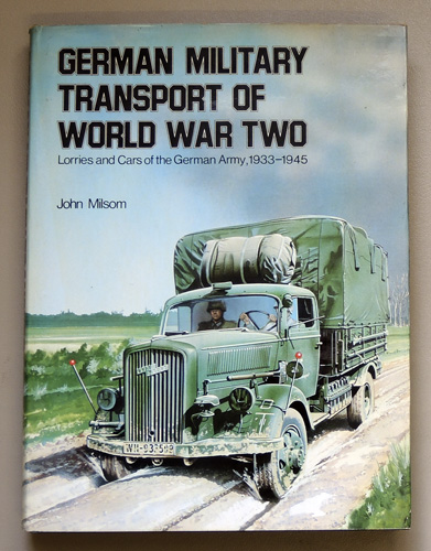 Image for German Military Transport of World War Two: Lorries and Cars of the German Army, 1933 - 1945