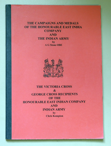 Image for The Campaigns and Medals of the Honourable East India Company and the Indian Army AND The Victoria Cross and George Cross Recipients of the Honourable East Indian Company and Indian Army