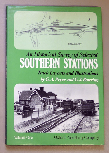 Image for An Historical Survey of Selected Southern Stations: Track Layouts and Illustrations Volume One (1, I)