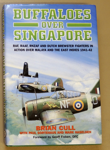 Image for Buffaloes Over Singapore: RAF, RAAF, RNZAF and Dutch Brewster Fighters in Action Over Malaya and the East Indies 1941-42