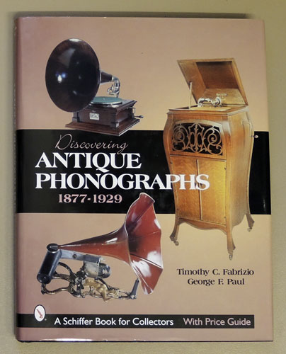 Image for Discovering Antique Phonographs 1877 - 1929 (With Price Guide)