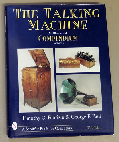 Image for The Talking Machine: An Illustrated Compendium 1877 - 1929