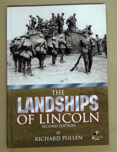 Image for The Landships of Lincoln: The Story of Lincoln's Part in the Creation of the World's First Fighting Tanks
