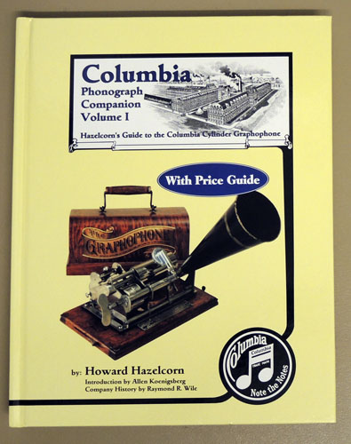 Image for Columbia Phonograph Companion Volume I: Hazelcorn's Guide to the Columbia Cylinder Gramophone. With Value Guide