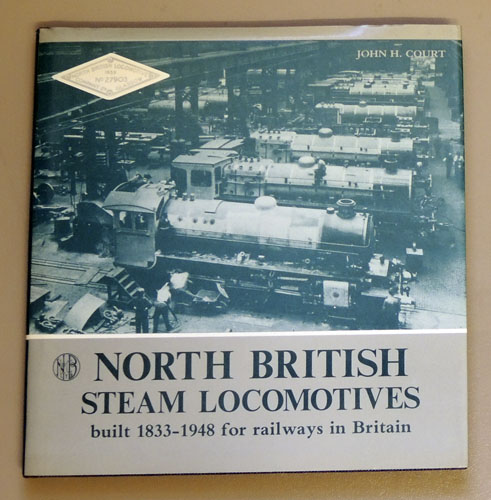 Image for North British Steam Locomotives Built 1833 - 1948 for Railways in Britain