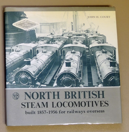 Image for North British Steam Locomotives Built 1857 - 1956 for Railways Overseas
