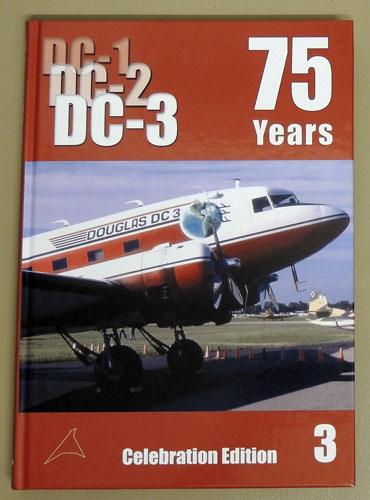 Image for The Douglas DC-1 / DC-2 / DC-3 Volume Three (3, III): 75 Years