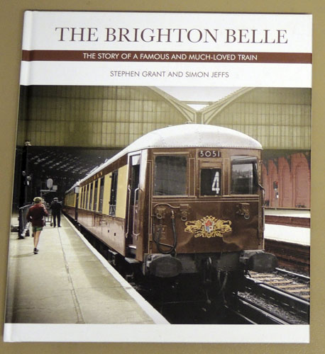 Image for The Brighton Belle: The Story of a Famous and Much-Loved Train