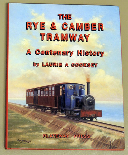 Image for The Rye and Camber Tramway: A Centenary History