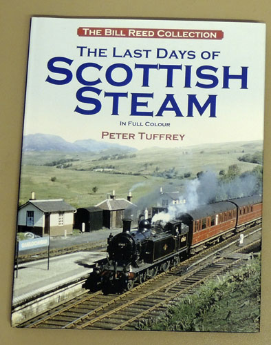 Image for The Last Days of Scottish Steam in Colour: The Bill Reed Collection