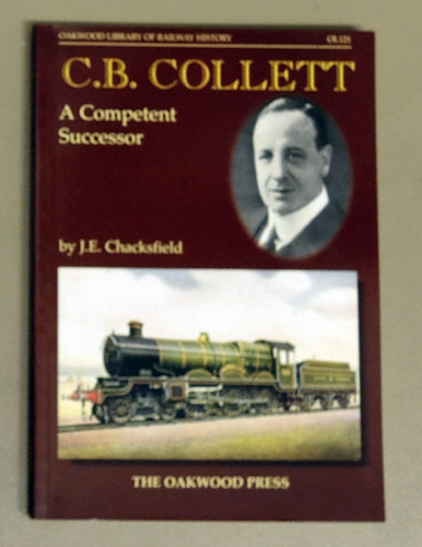 Image for Oakwood Library of Railway History OL121: C.B. Collett: A Competent Successor