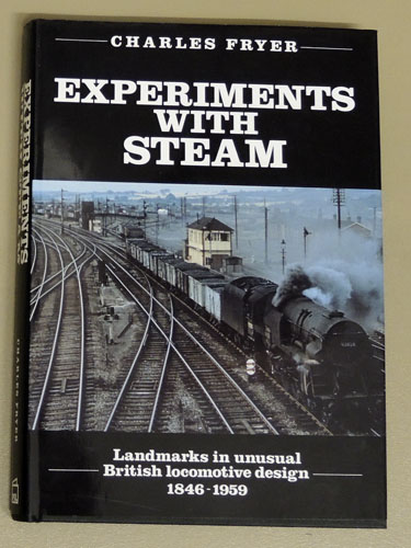 Image for Experiments with Steam: Landmarks in Unusual British Locomotive Design, 1846 - 1959