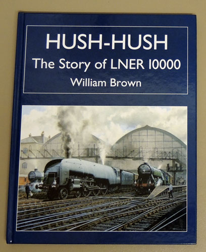 Image for Hush-Hush: The Story of LNER 10000