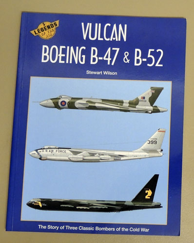 Image for Legends of the Air No.5: Vulcan, Boeing B-47 & B-52. The Story of Three Classic Bombers of the Cold War